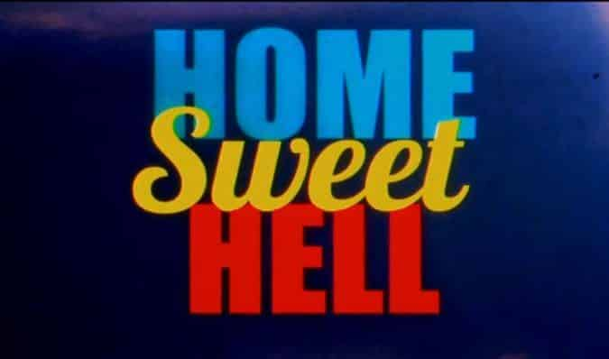 Home Sweet Hell – Trailer