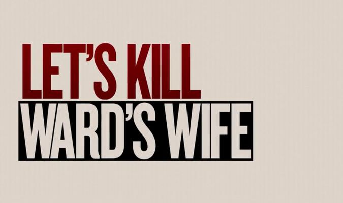 Let's Kill Ward's Wife – Trailer