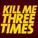 Kill Me Three Times – Red Band Trailer