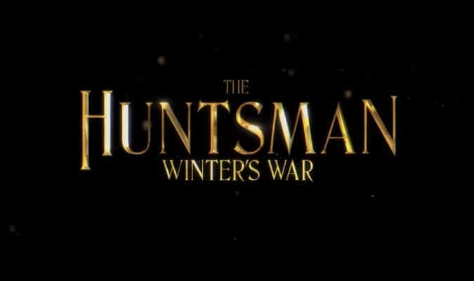 The Huntsman: Winter's War Trailer Featuring Charlize Theron & Chris Hemsworth